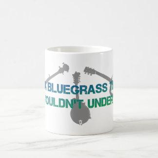 Es una cosa del Bluegrass. Usted no entendería Taza De Café