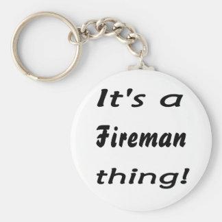 ¡Es una cosa del bombero! Llavero Redondo Tipo Pin