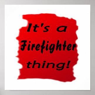 ¡Es una cosa del bombero! Póster