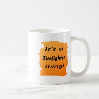 ¡Es una cosa del bombero! Taza Clásica