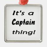 ¡Es una cosa del capitán! Ornamento De Navidad