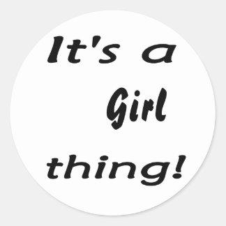 ¡Es una cosa del chica! ¡La actitud del chica, lo Pegatina Redonda