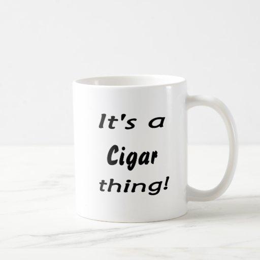 ¡Es una cosa del cigarro! Taza Clásica