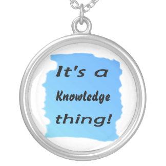 ¡Es una cosa del conocimiento! Colgantes