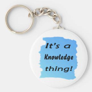 ¡Es una cosa del conocimiento! Llavero Redondo Tipo Pin