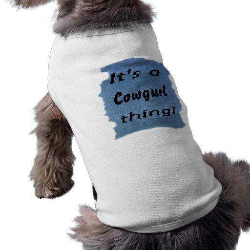 ¡Es una cosa del cowgurl! Camisetas Mascota