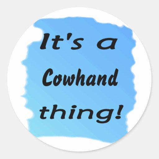 ¡Es una cosa del cowhand! Pegatina Redonda