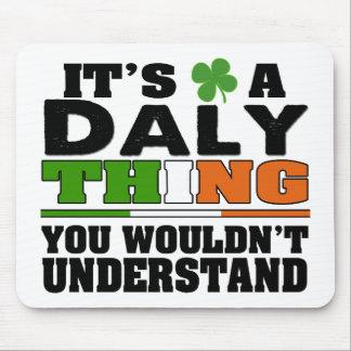 Es una cosa del Daly que usted no entendería Mouse Pads