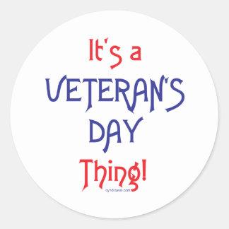 ¡Es una cosa del día de veterano! Pegatina Redonda