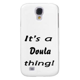 ¡Es una cosa del doula! Funda Para Samsung Galaxy S4