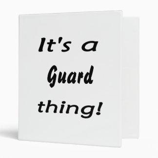 ¡Es una cosa del guardia!