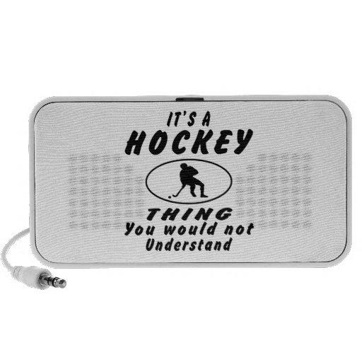 Es una cosa del hockey que usted no entendería portátil altavoces