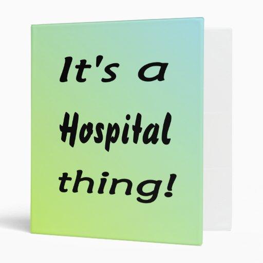 ¡Es una cosa del hospital!