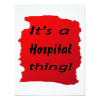 ¡Es una cosa del hospital! Invitación 10,8 X 13,9 Cm