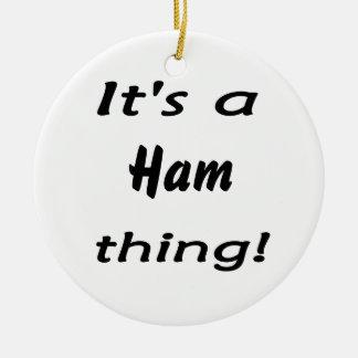 ¡Es una cosa del jamón! Adornos De Navidad