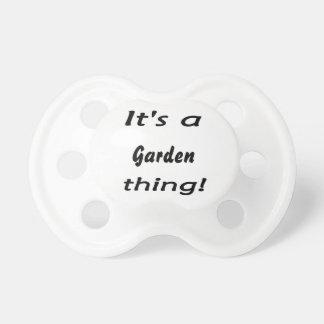 ¡es una cosa del jardín! chupetes de bebe