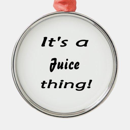¡Es una cosa del jugo! Ornaments Para Arbol De Navidad