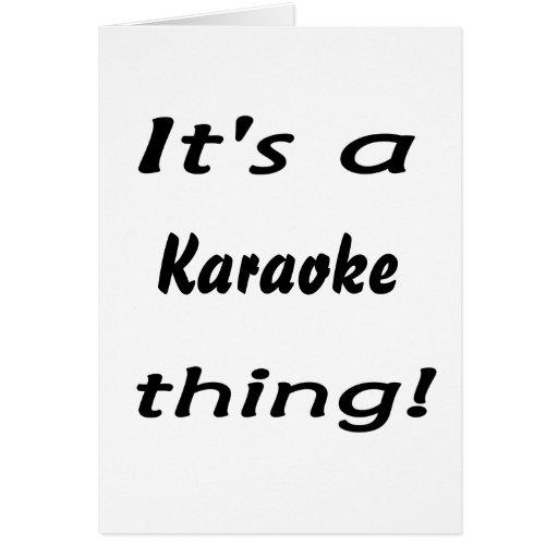 ¡Es una cosa del Karaoke! Felicitacion