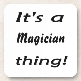¡Es una cosa del mago! Posavasos