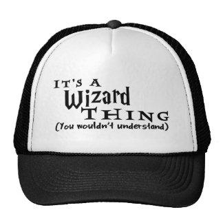 Es una cosa del mago que usted no entendería