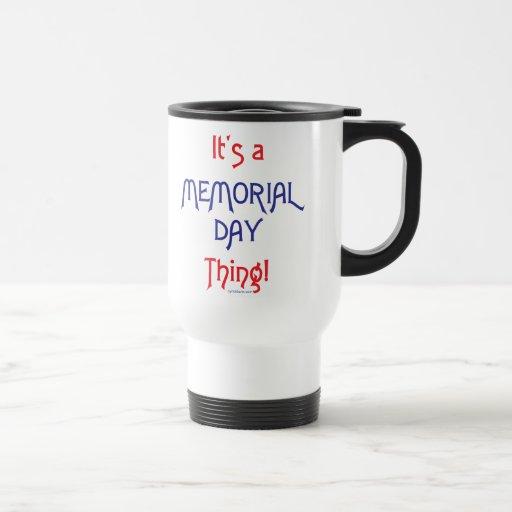 ¡Es una cosa del Memorial Day! Taza De Viaje