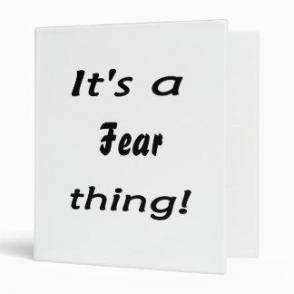¡Es una cosa del miedo!