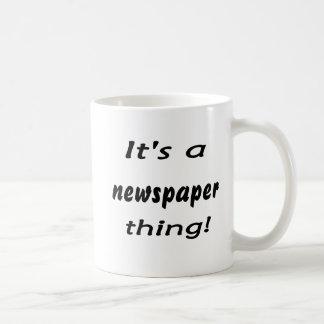 ¡Es una cosa del periódico! Taza Clásica