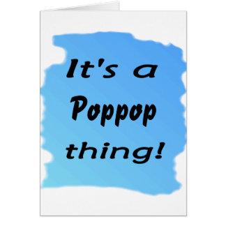 ¡Es una cosa del poppop! Tarjeta De Felicitación