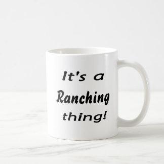 ¡Es una cosa del ranching! Taza Clásica