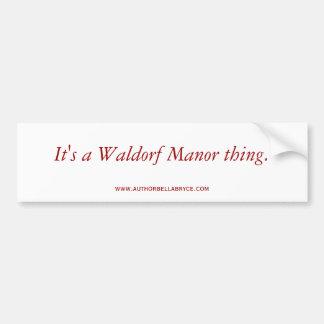 Es una cosa del señorío de Waldorf Pegatina Para Auto