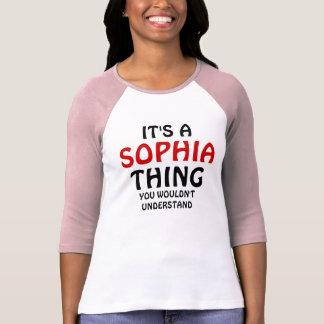 Es una cosa del sophia que usted no entendería camisetas