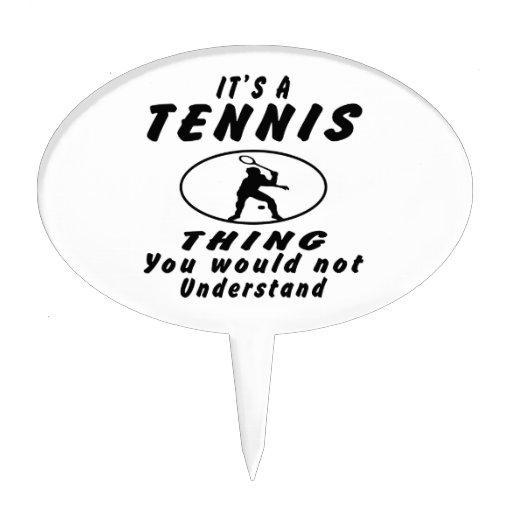 Es una cosa del tenis que usted no entendería figuras para tartas