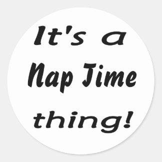 ¡Es una cosa del tiempo de la siesta! Etiqueta Redonda