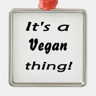 ¡Es una cosa del vegano! Adorno Cuadrado Plateado