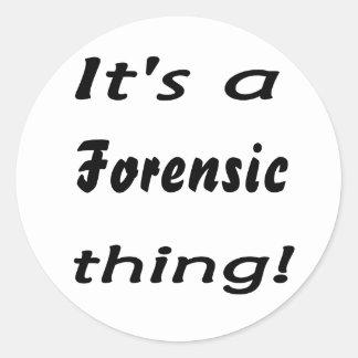 ¡Es una cosa forense! Pegatina Redonda