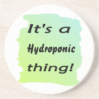 ¡Es una cosa hidropónica! Posavasos Para Bebidas