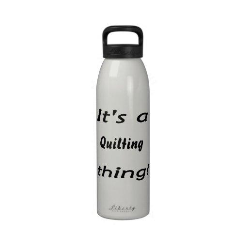 ¡Es una cosa que acolcha! Botellas De Beber