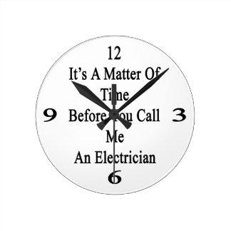 Es una cuestión de tiempo antes de que usted me reloj redondo mediano