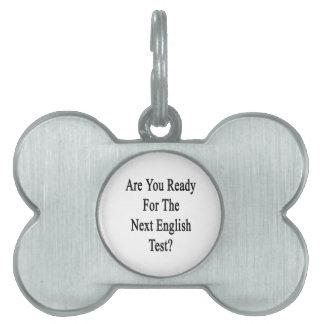 Es usted alista para la prueba inglesa siguiente placa de nombre de mascota