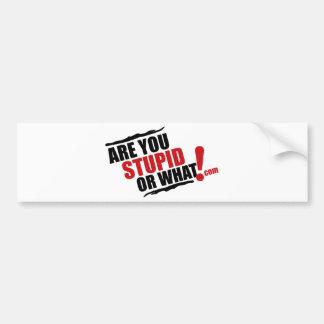 Es usted estúpido o qué logotipo para la reventa etiqueta de parachoque