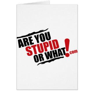 Es usted estúpido o qué logotipo para la reventa tarjeta de felicitación