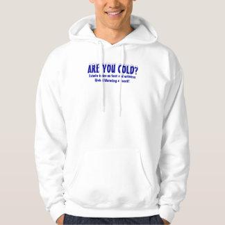¿Es usted frío? Suéter Con Capucha