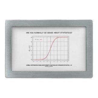 ¿Es usted normalmente tan denso sobre estadísticas Hebillas De Cinturón Rectangulares