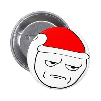 es usted que me embroma meme de Navidad Pin Redondo De 2 Pulgadas
