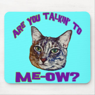 ¿Es usted Talkin a me-ow? Tapetes De Raton