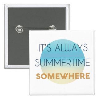 Es verano en alguna parte abotona siempre pin cuadrado