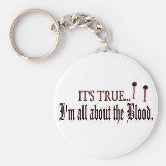 Es verdad, yo está todo sobre la sangre llavero redondo tipo pin