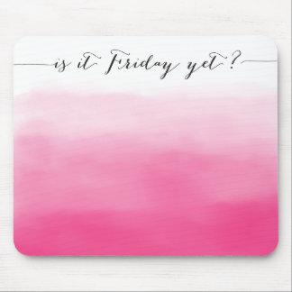 ¿Es viernes todavía? - mousepad - rosa del ombre Tapete De Raton