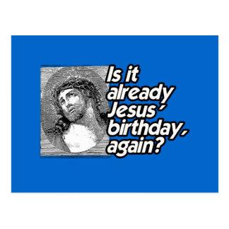 ¿ES YA CUMPLEAÑOS DE JESÚS OTRA VEZ? TARJETA POSTAL