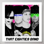 Esa banda 2009 de los años ochenta impresiones